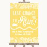 Yellow Burlap & Lace Last Chance To Run Customised Wedding Sign