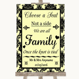 Yellow Damask Choose A Seat We Are All Family Customised Wedding Sign