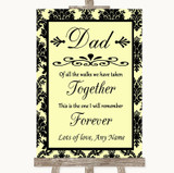 Yellow Damask Dad Walk Down The Aisle Customised Wedding Sign