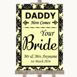 Yellow Damask Daddy Here Comes Your Bride Customised Wedding Sign