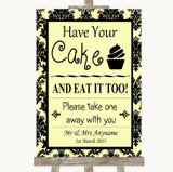 Yellow Damask Have Your Cake & Eat It Too Customised Wedding Sign