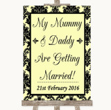 Yellow Damask Mummy Daddy Getting Married Customised Wedding Sign