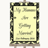 Yellow Damask My Humans Are Getting Married Customised Wedding Sign