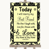 Yellow Damask Today I Marry My Best Friend Customised Wedding Sign