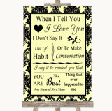 Yellow Damask When I Tell You I Love You Customised Wedding Sign