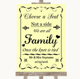 Yellow Choose A Seat We Are All Family Customised Wedding Sign