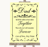 Yellow Dad Walk Down The Aisle Customised Wedding Sign