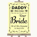 Yellow Daddy Here Comes Your Bride Customised Wedding Sign