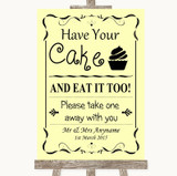 Yellow Have Your Cake & Eat It Too Customised Wedding Sign