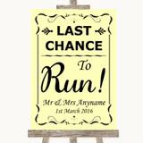 Yellow Last Chance To Run Customised Wedding Sign