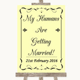 Yellow My Humans Are Getting Married Customised Wedding Sign