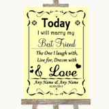 Yellow Today I Marry My Best Friend Customised Wedding Sign