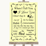Yellow When I Tell You I Love You Customised Wedding Sign