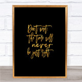 Don't Wait Quote Print Black & Gold Wall Art Picture