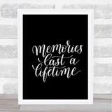 Memories Last Lifetime Quote Print Black & White