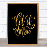 Christmas Let It Snow Quote Print Black & Gold Wall Art Picture