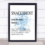 Word Definition Snaccident Inspirational Quote Print Blue Watercolour Poster