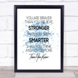 You Are Braver Inspirational Quote Print Blue Watercolour Poster