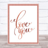 Love You Quote Print Poster Rose Gold Wall Art