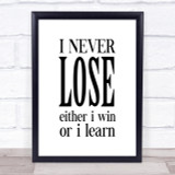 Never Lose Quote Print Poster Typography Word Art Picture