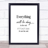 Ok In The End Quote Print Poster Typography Word Art Picture