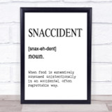 Word Definition Snaccident Quote Print Poster Typography Word Art Picture