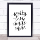 Worry Less Quote Print Poster Typography Word Art Picture