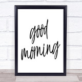 Big Good Morning Quote Print Poster Typography Word Art Picture