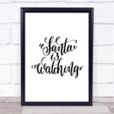 Christmas Santa Is Watching Quote Print Poster Typography Word Art Picture