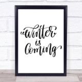 Christmas Winter Is Coming Quote Print Poster Typography Word Art Picture