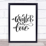 Christmas Winter Is Love Quote Print Poster Typography Word Art Picture