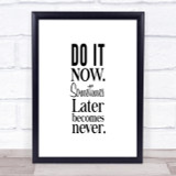 Do It Now Quote Print Poster Typography Word Art Picture