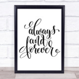 Always And Forever Quote Print Poster Typography Word Art Picture