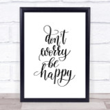 Don't Worry Be Happy Quote Print Poster Typography Word Art Picture
