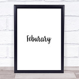 February Quote Print Poster Typography Word Art Picture