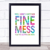 Rainbow Here's Another Nice Mess You've Gotten Me Into Sons Desert Quote Print
