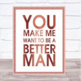Rose Gold A Better Man As Good As It Gets Quote Wall Art Print