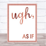 Rose Gold As If Movie Clueless Quote Wall Art Print