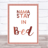 Rose Gold Namastay In Bed Quote Wall Art Print