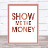 Rose Gold Show Me The Money Movie Quote Wall Art Print