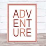 Rose Gold Adventure Quote Wall Art Print