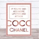 Rose Gold Coco Chanel Sad Add Lipstick Quote Wall Art Print