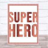 Rose Gold Fat Superhero Quote Wall Art Print