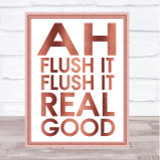 Rose Gold Funny Flush It Bathroom Toilet Quote Wall Art Print
