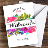 Watercolour Floral Will You Be My Witness Personalised Greetings Card