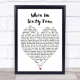 When I'm Sixty Four The Beatles Quote Song Lyric Heart Print
