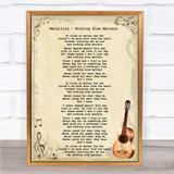 Metallica - Nothing Else Matters Song Lyric Guitar Quote Print