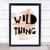 Watercolour Wild Thing Song Lyric Quote Print