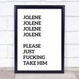 Funny Jolene Song Lyric Quote Print