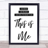 This Is Me The Greatest Showman Song Lyric Quote Print
